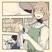Cafe series e.p.