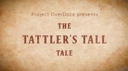 The Tattler's Tall Tale