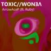TOXIC ArrowAceP single