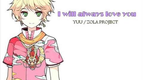 【Yuu Zola Project】I will always love you 【VOCALOID'3】