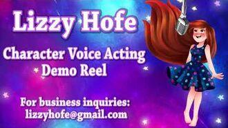 Lizzy Hofe - Character Voice Acting Demo Reel