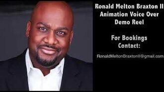 Ronald Melton Braxton II - Animation Voice Over Demo Reel