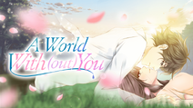 A World With (out) You