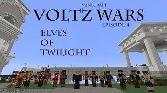 Voltz Wars - Episode 4 - Elves of Twilight