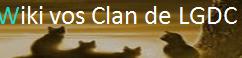 Wiki Vos Clans de LGDC