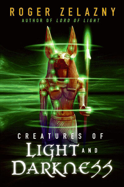 Creatures of Light and Darkness