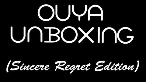 OUYA Unboxing (Sincere Regret Edition)