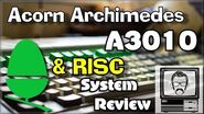 Acorn Archimedes A3010 System Review & RISC Explained Nostalgia Nerd