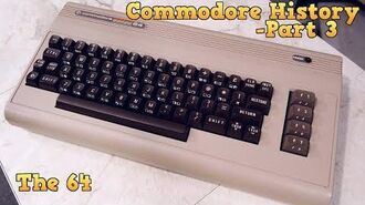 Commodore History Part 3 - The Commodore 64 (complete)