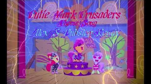 Cutie Mark Crusaders Theme Song (Alex S. Dubstep Remix)