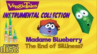 VeggieTales Instrumental Collection (Madame Blueberry and The End of Silliness?)