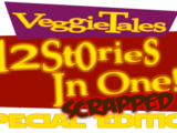 VeggieTales 12 Stories in One: Scrapped Edition