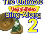 The Ultimate VeggieTales Sing-Along 2