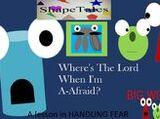 Where's The Lord When I'm A-Afraid?