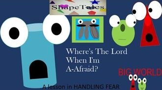 ShapeTales-Where's The Lord When I'm A-Afraid?