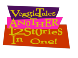 Veggietales Another 12 Stories in One