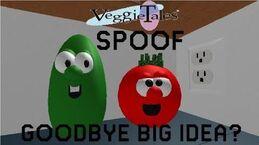 VeggieTales Spoof - Goodbye Big Idea?