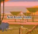 Not Lyin' Lion