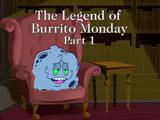 The Legend of Burrito Monday