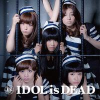 BiS - IDOL is DEAD CD