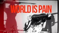 WORLD IS PAIN -OFFICIAL VIDEO-