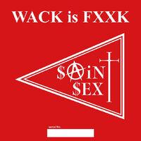 Wack-is-fxxk-saint-sex