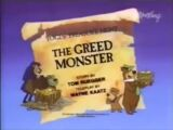 The Greed Monster