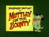 Muttley on the Bounty