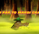 So Far to Mardi Gras