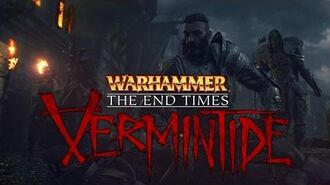 Warhammer The End Times - Vermintide
