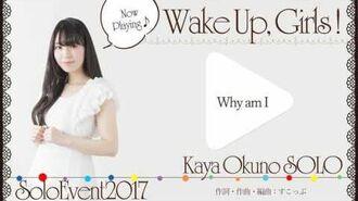 Why am I 奥野香耶(ソロでイベント、やらせてください!2017)