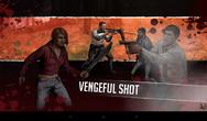 Vengeful shot