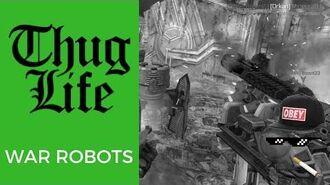 WAR ROBOTS - Thug Life