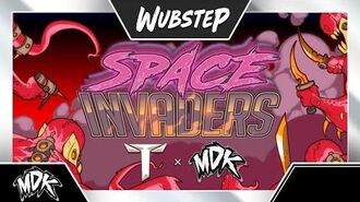 ♪ Teminite & MDK - Space Invaders ♪