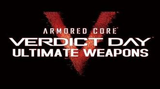 Armored Core Verdict Day - All Overed Ultimate Weapons Demonstration Gameplay XBOX360 PS3
