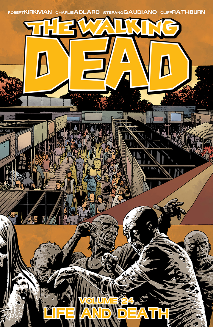 7f99491f9 Volume 24: Life And Death   Walking Dead Wiki   FANDOM powered by Wikia
