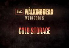 Webisode Cold Storage
