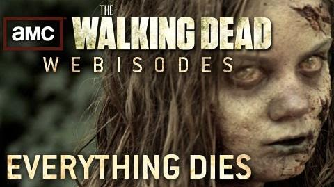 "The Walking Dead Torn Apart - ""Everything Dies"" (AMC Webisodes - Part 6)"