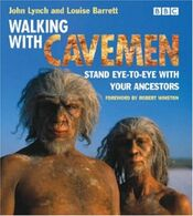 Walking with Cavemen Eye-to-Eye with your Ancestors