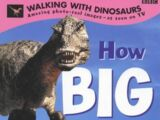 Walking with Dinosaurs: How Big is a Dinosaur?
