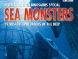 Sea Monsters: Prehistoric Predators of the Deep