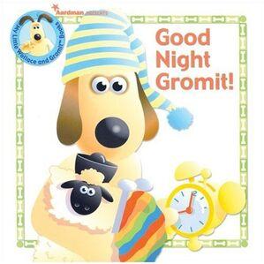 Good Night Gromit