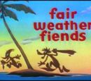 Fair Weather Fiends