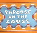 Papoose on the Loose