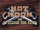 Hot Noon (or 12 O'Clock For Sure)