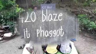 420 BLAZE IT PHAGGOT