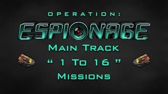 Operation Espionage - Main Track 1 To 16 Missions