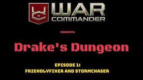 Drake's Dungeon Episode 1 (Featuring FriendlyFixer and Stormchaser)