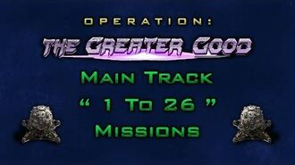 """The Greater Good Main Track """" 1 To 26 """" Missions"""