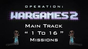 """Wargames 2 - Main Track """" 1 To 16 """" Missions"""